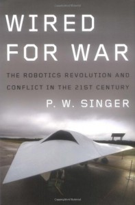 The best books on Robotics - Wired for War by P W Singer