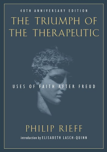 The best books on Cowardice - The Triumph of the Therapeutic by Philip Rieff