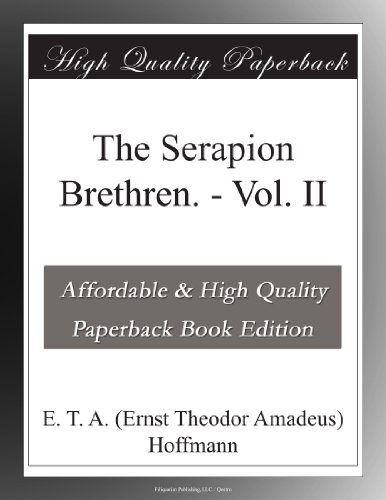 The best books on Fairy Tales - The Serapion Brethren by E T A Hoffman