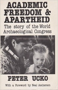The best books on Archaeology - Academic Freedom and Apartheid by Peter Ucko
