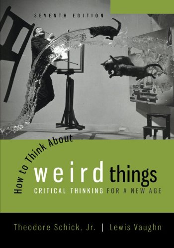 The best books on Pseudoscience - How to Think About Weird Things by Theordore Schick and Lewis Vaughn