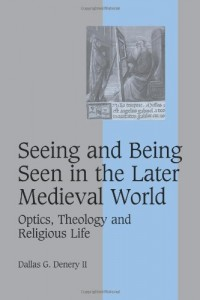 The best books on Deceit - Seeing and Being Seen in the Later Medieval World by Dallas Denery