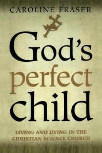 The best books on Pseudoscience - God's Perfect Child by Caroline Fraser