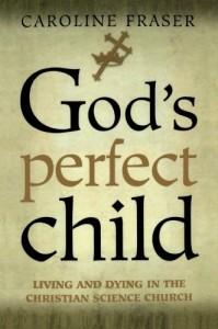The best books on Pseudoscience - God's Perfect Child by Caroline Fraser