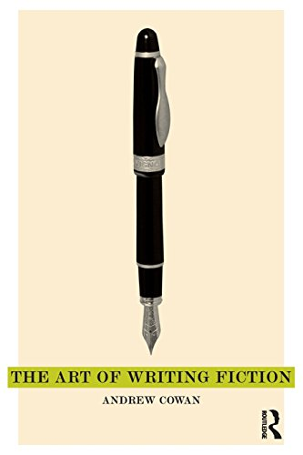 The best books on Creative Writing - The Art of Writing Fiction by Andrew Cowan
