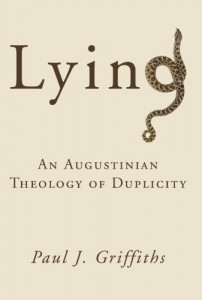 The best books on Deceit - Lying : An Augustinian Theology of Duplicity by Paul J. Griffiths