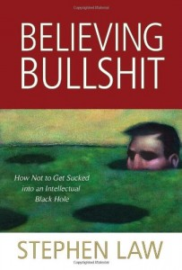 The best books on Pseudoscience - Believing Bullshit by Stephen Law