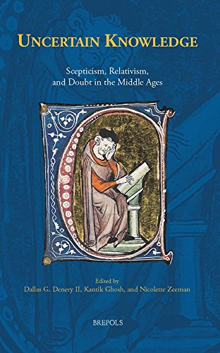 The best books on Deceit - Uncertain Knowledge: Scepticism, Relativism, and Doubt in the Middle Ages by Dallas Denery & Dallas Denery, Kantik Ghosh, Nicolette Zeeman