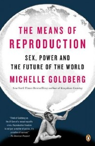 The best books on Sex Education - The Means of Reproduction by Michelle Goldberg