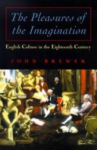 The best books on The Cult of Celebrity - Pleasures of the Imagination by John Brewer