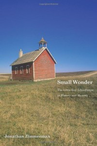 The best books on Sex Education - Small Wonder: The Little Red Schoolhouse in History and Memory by Jonathan Zimmerman
