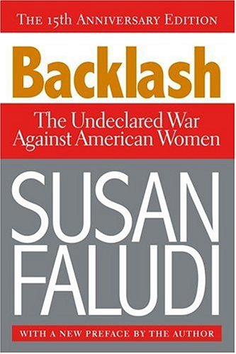 The best books on The Reagan Era - Backlash: The Undeclared War Against American Women by Susan Faludi