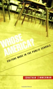 The best books on Sex Education - Whose America? Culture Wars in the Public Schools by Jonathan Zimmerman