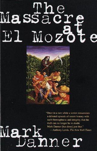 The best books on The Reagan Era - The Massacre at El Mozote by Mark Danner
