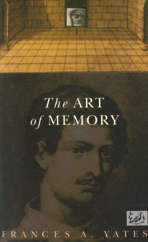 The Art of Memory by Frances A Yates