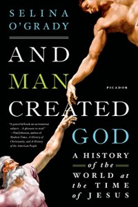The best books on The Role of Religion - And Man Created God: A History of the World at the Time of Jesus by Selina O'Grady