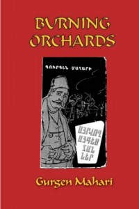 Thomas de Waal recommends the best Memoirs of the Armenian Genocide - Burning Orchards by Gurgen Mahari
