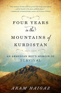 Thomas de Waal recommends the best Memoirs of the Armenian Genocide - Four Years in the Mountains of Kurdistan by Aram Haigaz