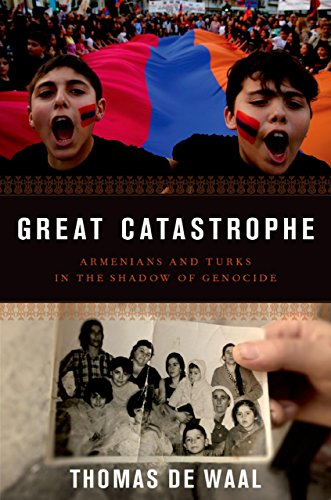 The best books on Conflict in the Caucasus - Great Catastrophe: Armenians and Turks in the Shadow of Genocide by Thomas de Waal