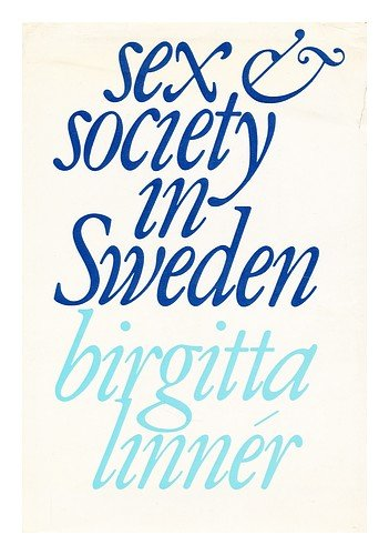 The best books on Sex Education - Sex and Society in Sweden by Birgitta Linner