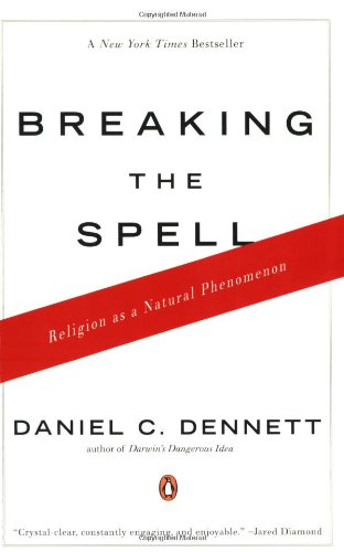 The best books on Atheism - Breaking the Spell: Religion as a Natural Phenomenon by Daniel C Dennett