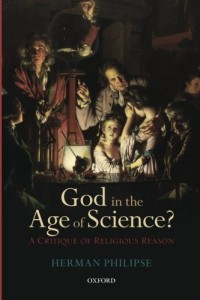 The best books on The Incompatibility of Religion and Science - God in the Age of Science?: A Critique of Religious Reason by Herman Philipse