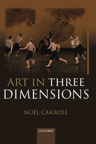 The best books on The Philosophy of Art - Art in Three Dimensions by Noël Carroll