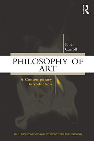 Philosophy of Art: A Contemporary Introduction by Noël Carroll