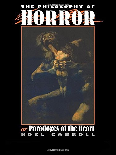 The best books on The Philosophy of Art - The Philosophy of Horror: Or, Paradoxes of the Heart by Noël Carroll