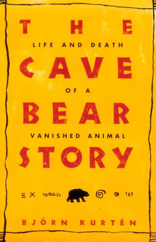 The best books on Extinction and De-Extinction - The Cave Bear Story by Björn Kurtén