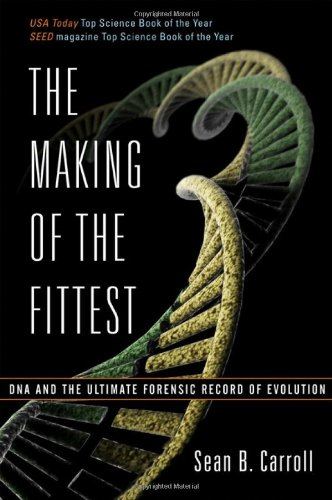 The Best Biology Books - The Making of the Fittest by Sean B Carroll