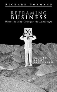 The best books on Futures - Reframing Business by Richard Normann