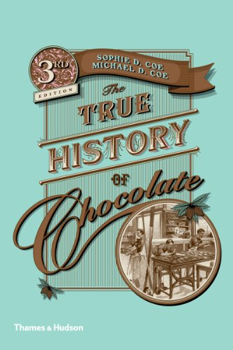 The best books on London's Addictions - The True History of Chocolate by Sophie and Michael Coe
