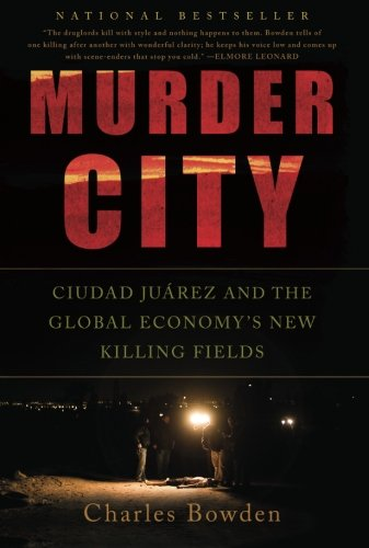The best books on The War on Drugs - Murder City by Charles Bowden