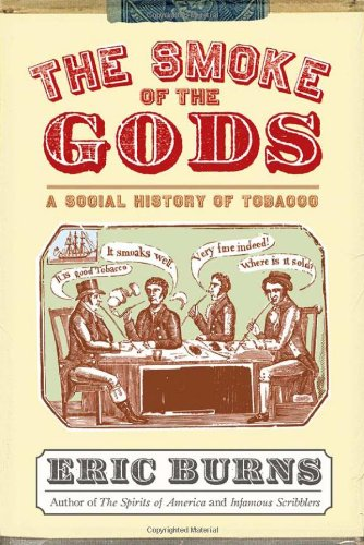 The best books on London's Addictions - The Smoke of the Gods: A Social History of Tobacco by Eric Burns