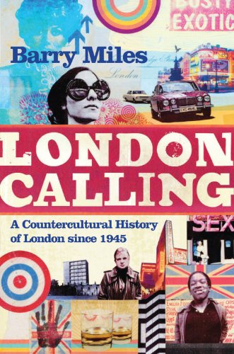 The best books on London's Addictions - London Calling by Barry Miles