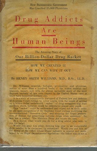 The best books on The War on Drugs - Drug Addicts are Human Beings by Henry Smith Williams