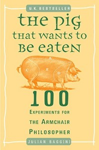 The Best Philosophy Books for Children - The Pig That Wants to Be Eaten by Julian Baggini