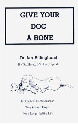 The best books on Dog Food - Give Your Dog a Bone by Ian Billinghurst