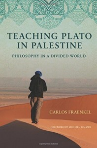 The best books on Philosophy in a Divided World - Teaching Plato in Palestine: Philosophy in a Divided World by Carlos Fraenkel