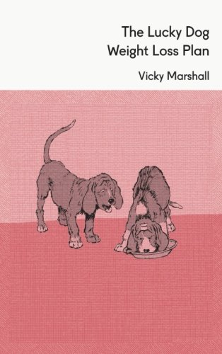 The best books on Dog Food - The Lucky Dog Weight Loss Plan by Vicky Marshall
