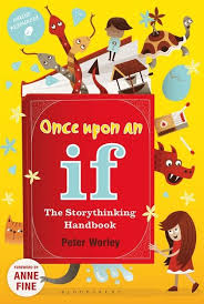 Peter Worley  recommends the best  Philosophy Books for Children: Once Upon an If: The Storythinking Handbook by Peter Worley