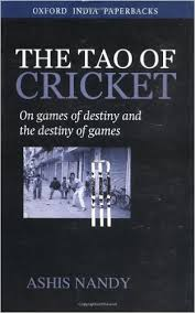 The best books on Sportsmanship and Cheating - The Tao of Cricket by Ashis Nandy