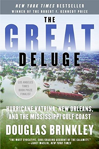 The best books on Hurricane Katrina - The Great Deluge: Hurricane Katrina, New Orleans, and the Mississippi Gulf Coast by Douglas Brinkley