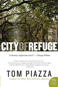 The best books on New Orleans - City of Refuge by Tom Piazza