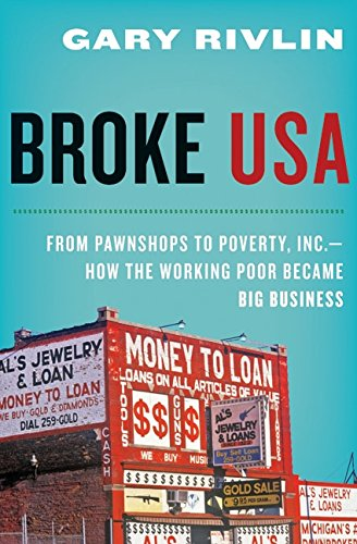 The best books on Hurricane Katrina - Broke, USA: From Pawnshops to Poverty, Inc.How the Working Poor Became Big Business by Gary Rivlin