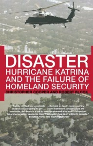 The best books on Hurricane Katrina - Disaster: Hurricane Katrina and the Failure of Homeland Security by Christopher Cooper and Robert Block