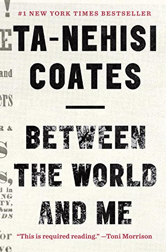 The best books on Race and American Policing - Between the World and Me by Ta-Nehisi Coates