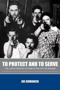 The best books on Race and American Policing - To Protect and to Serve: The LAPD's Century of War in the City of Dreams by Joe Domanick