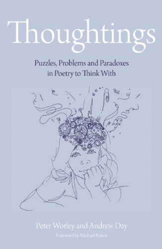 Peter Worley  recommends the best  Philosophy Books for Children: Thoughtings: Puzzles, Problems and Paradoxes in Poetry to Think With by Peter Worley